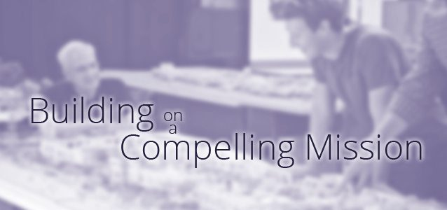 Building on a Compelling Mission